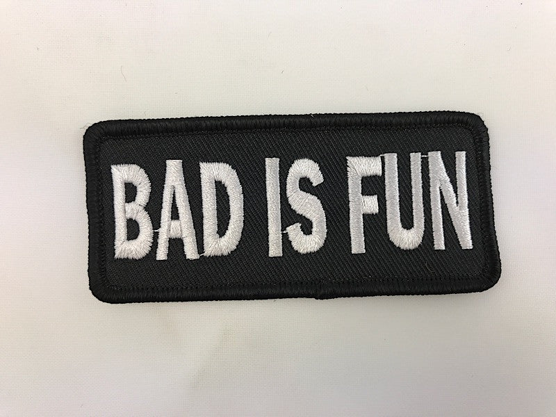 "1 1/2"" X 3 1/2"" Bad Is Fun Embroidered Patch"