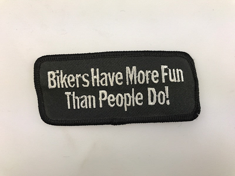 "1 1/2"" X 3 1/2"" Bikers Have More fun Than People Do! Embroidered Patch"