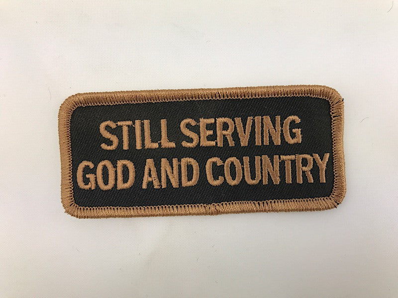 "1 1/2"" X 3 1/2"" Still Serving God And Country Embroidered Patch"