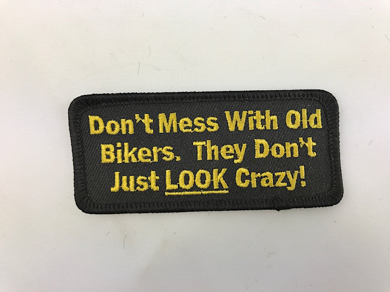 "1 1/2"" X 3 1/2"" Don't Mess With Old Bikers. They Don't Just look Crazy! Embroidered Patch"