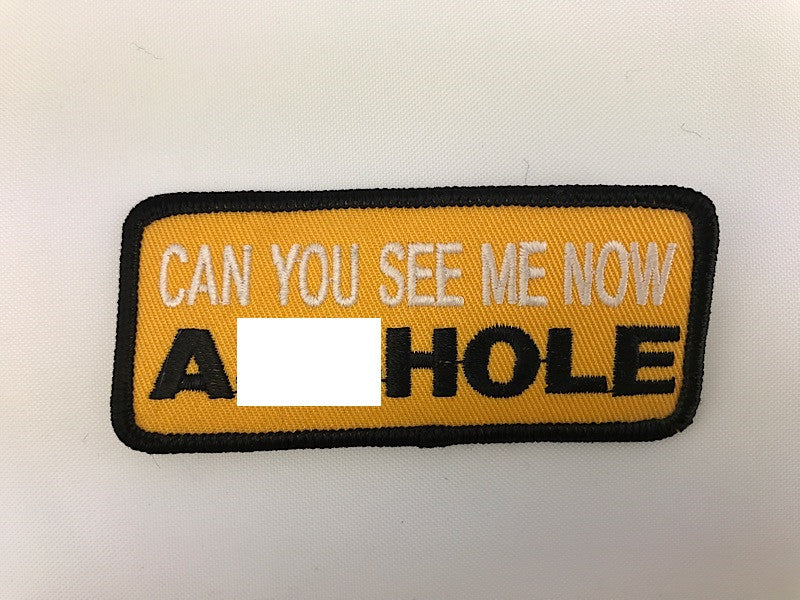 "1 1/2"" X 3 1/2"" Can You See Me Now Asshole Embroidered Patch"