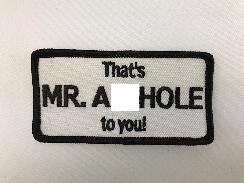 "1 3/4"" X 3 1/2"" That's Mr. Asshole To You! Embroidered Patch"