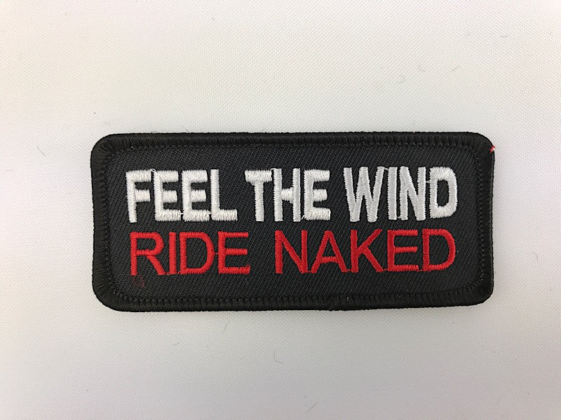"1 1/2"" X 3 1/2"" Feel The Wind Ride Naked Embroidered Patch"