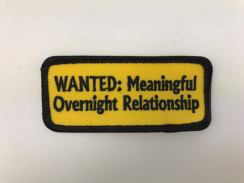 "1 1/2"" X 3 1/2"" Wanted: Meaningful Overnight Relationship Embroidered Patch"