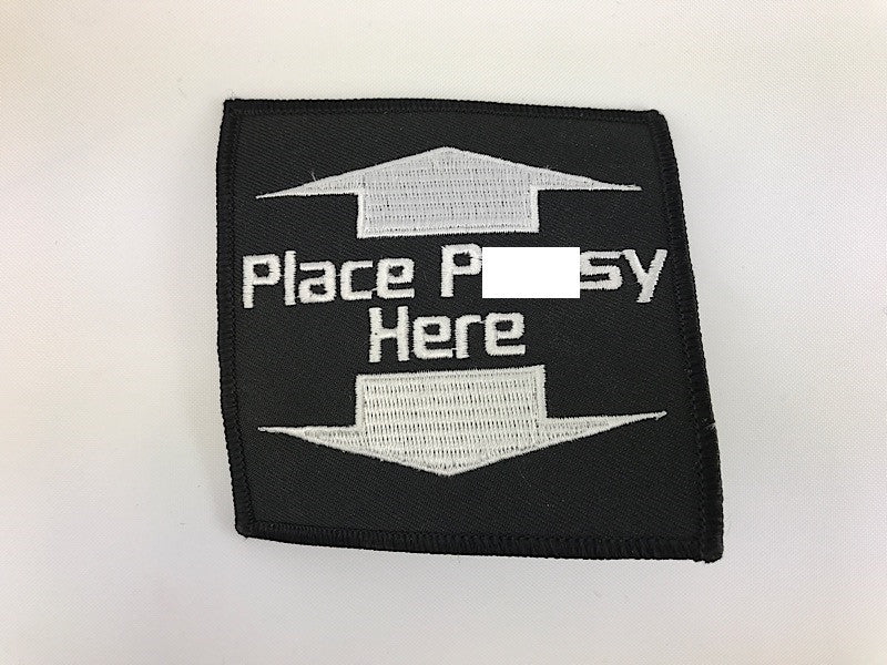"3 1/2"" X 3 1/2"" Place Pussy Here Embroidered Patch"