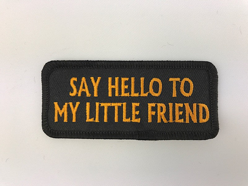 "1 1/2"" X 3 1/2"" Say Hello To My Little Friend Embroidered Patch"