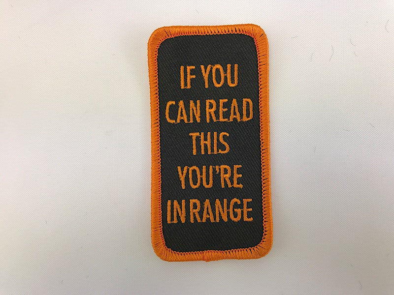 "1 3/4"" X 3 1/2"" If You Can Read This You're In Range Embroidered Patch"