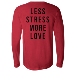 Less Stress Red Longsleeve