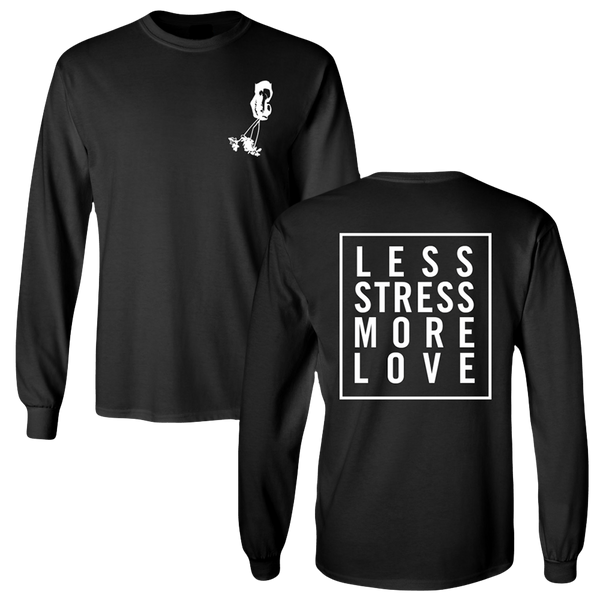 Less Stress Longsleeve (LOW STOCK!)