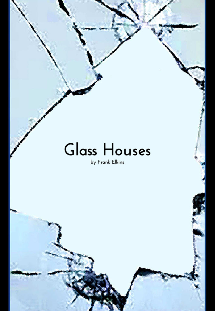 """Glass Houses"""