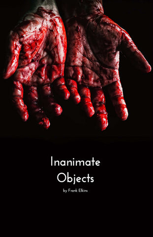 """Inanimate Objects"""