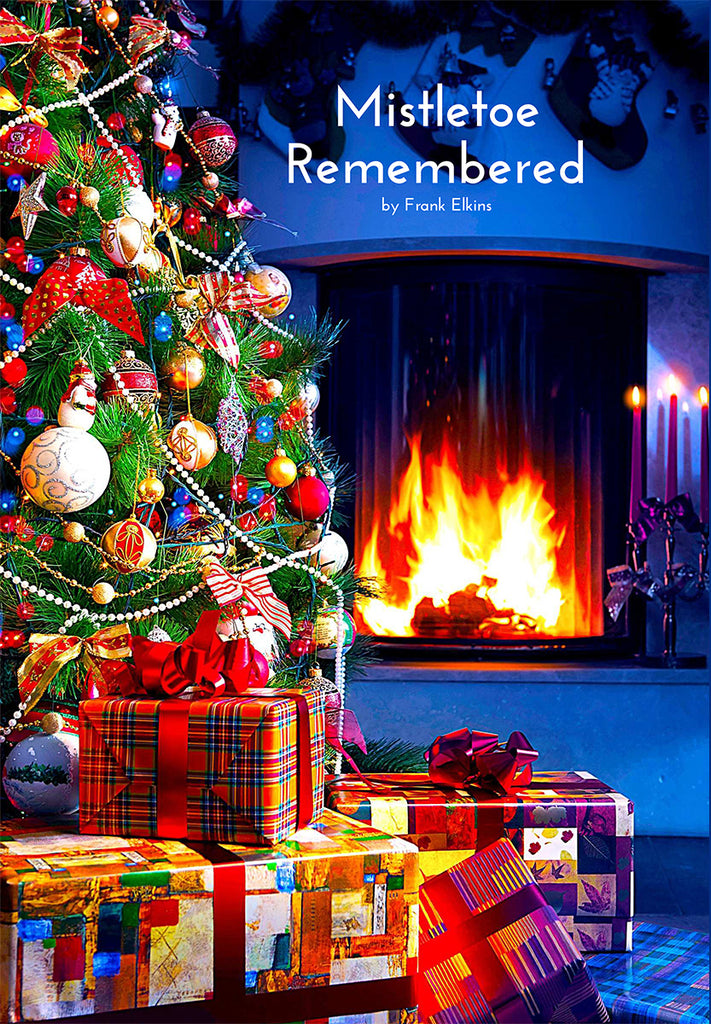 """Mistletoe Remembered"""