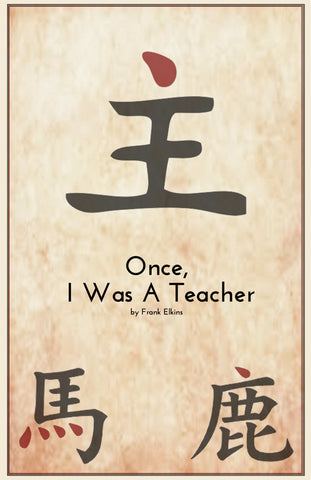 """Once, I Was A Teacher"""