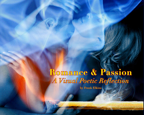 Romance & Passion: A Visual Poetic Reflection