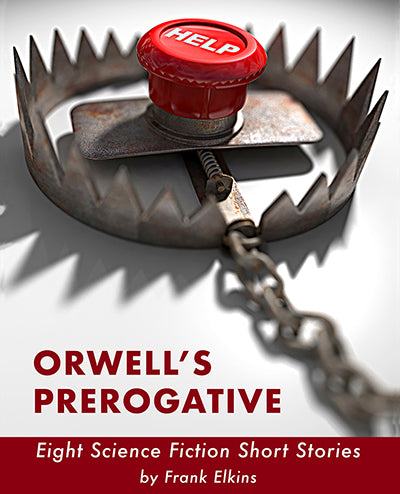 ORWELL'S PREROGATIVE: Short Stories