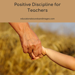 Positive Discipline for Teachers