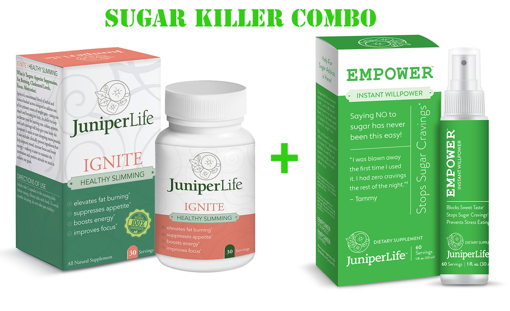 Sugar Killer Combo:  Empower & IGNITE