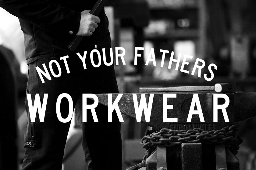 YOUR DAD'S WORKWEAR SUCKS