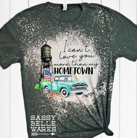 Can't Love You More Than My Hometown Tee