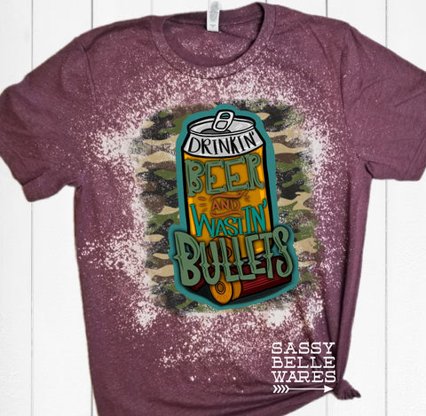 Drinkin' Beer and Wastin' Bullets Tee - PRE ORDER