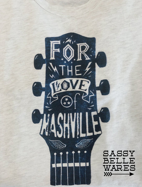 For The Love Of Nashville Tee