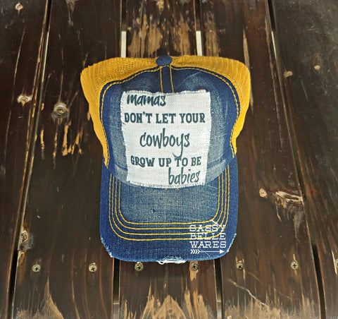 Mamas Don't Let Your Cowboys Grow Up To Be Babies Denim Hat