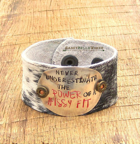 Never Underestimate the Power of a Hissy Fit Leather Cowhide Cuff Bracelet