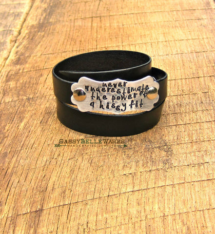 Never Underestimate the Power of a Hissy Fit Black Leather Wrap Bracelet