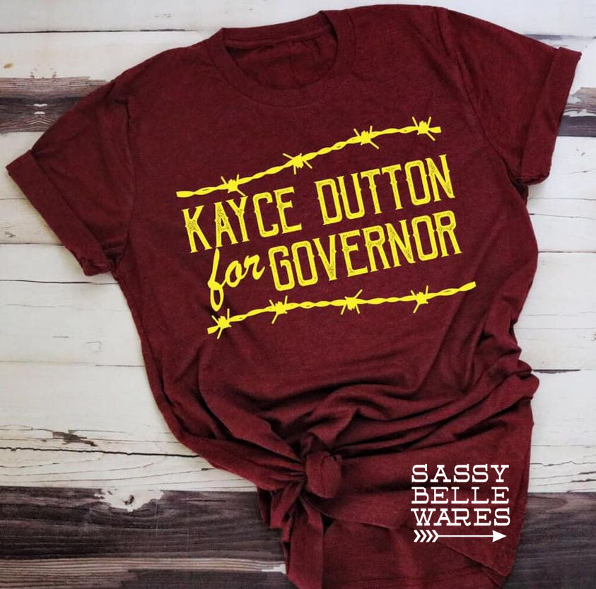 Kayce Dutton For Governor Tee - PRE ORDER
