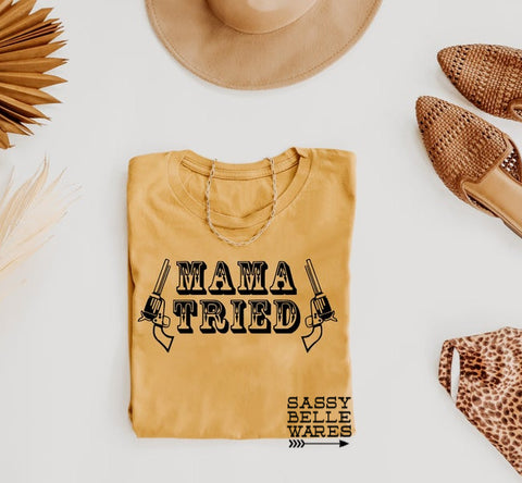 Mama Tried Tee - PRE ORDER