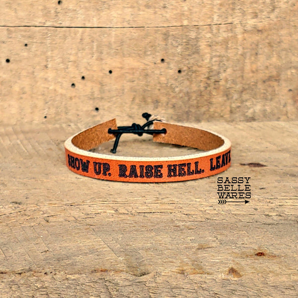 Show Up Raise Hell Leave Leather Skinny Bracelet
