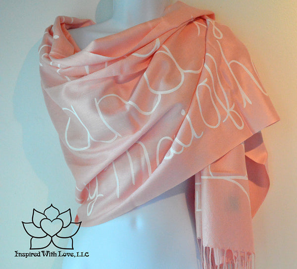 Custom personalized hand-painted pashmina script Baby Pink scarf. Completely customizable. Choose your favorite quote, message, phrase. Contain a hidden secret message on the inside and looks like an abstract pattern when worn. Exclusively created by Inspired With Love.