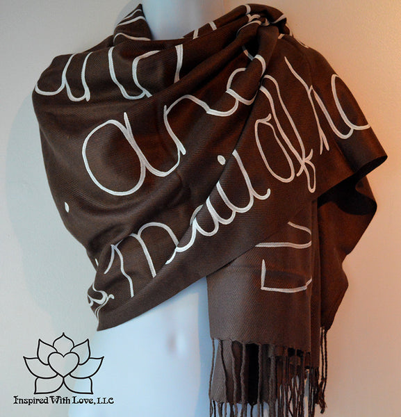 Custom personalized hand-painted pashmina script Chocolate Brown scarf. Completely customizable. Choose your favorite quote, message, phrase. Contain a hidden secret message on the inside and looks like an abstract pattern when worn. Exclusively created by Inspired With Love.
