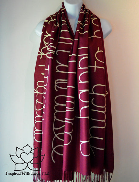 Custom personalized hand-painted pashmina script burgundy scarf. Completely customizable. Choose your favorite quote, message, phrase. Contain a hidden secret message on the inside and looks like an abstract pattern when worn. Exclusively created by Inspired With Love.
