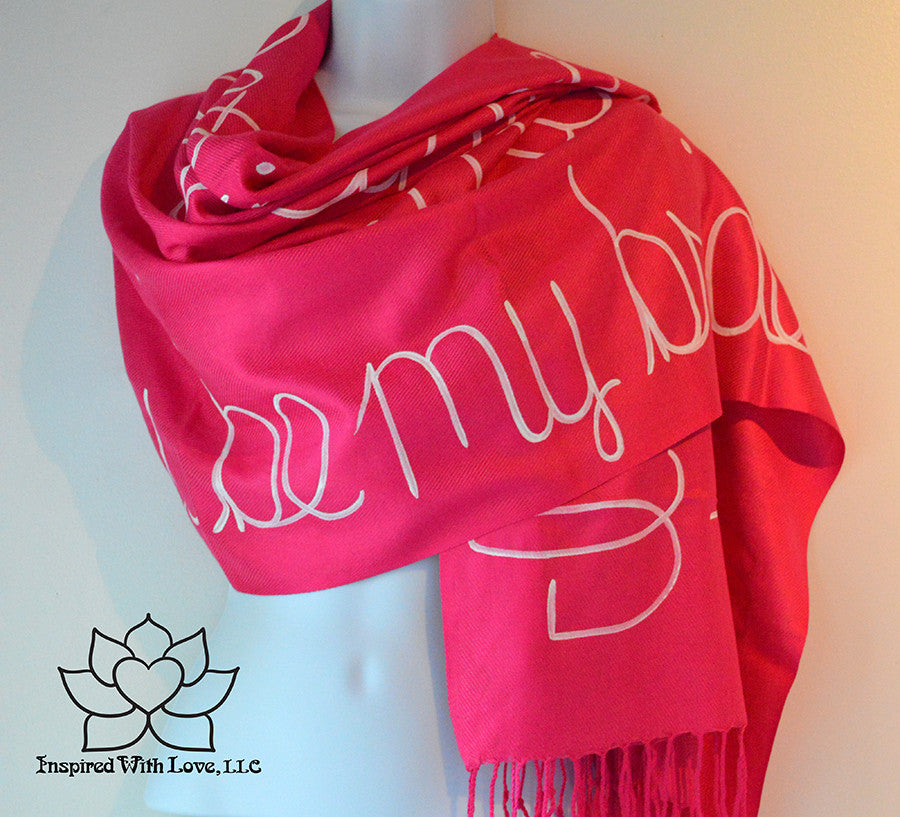 Custom personalized hand-painted pashmina script Fuchsia scarf. Completely customizable. Choose your favorite quote, message, phrase. Contain a hidden secret message on the inside and looks like an abstract pattern when worn. Exclusively created by Inspired With Love.