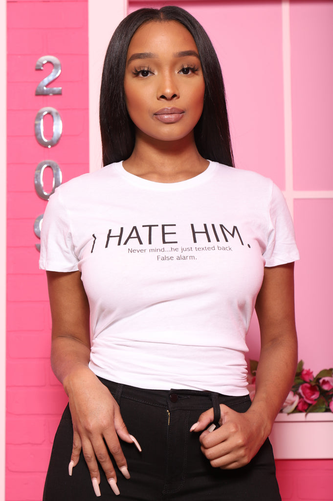 I Hate Him Printed T-Shirt - White - Swank A Posh