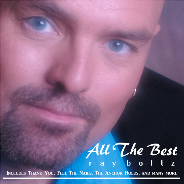 """All The Best"" By Ray Boltz-MP3 Digital Download"