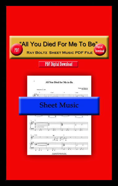 """All You Died For Me To Be"" Ray Boltz Sheet Music PDF File"