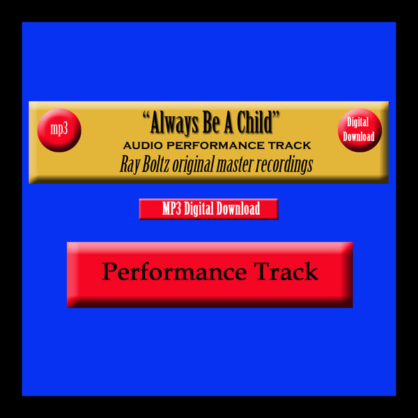 """Always Be A Child"" Original Ray Boltz Performance Track"