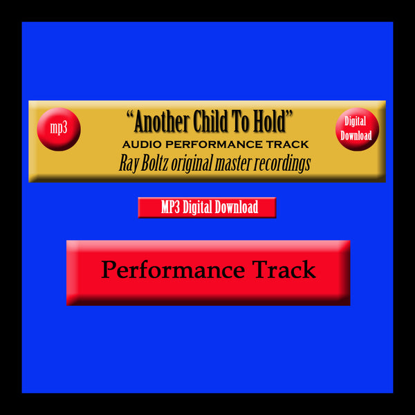 """Another Child To Hold"" Original Ray Boltz Performance Track"