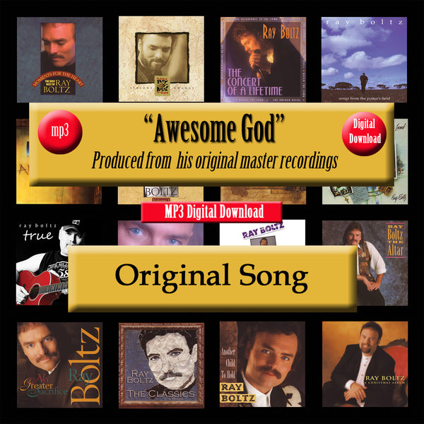 """Awesome God"" The Original Recording by Ray Boltz"
