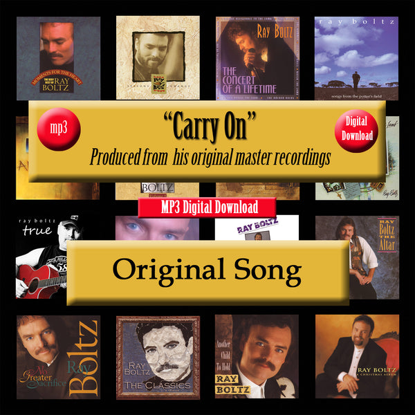 """Carry On"" The Original Recording by Ray Boltz"