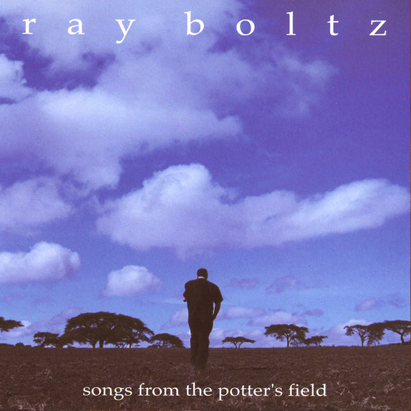 """Songs From The Potter's Field"" By Ray Boltz-MP3 Digital Download"