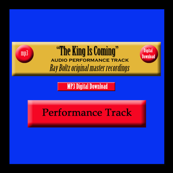 """The King Is Coming"" Original Ray Boltz Performance Track"