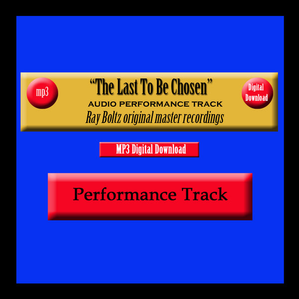 """The Last To Be Chosen"" Original Ray Boltz Performance Track"