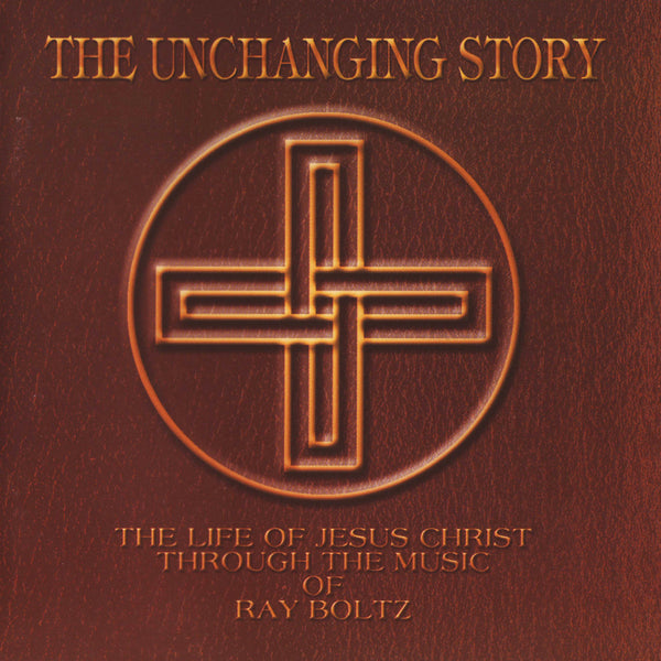 """The Unchanging Story"" By Ray Boltz-MP3 Digital Download"