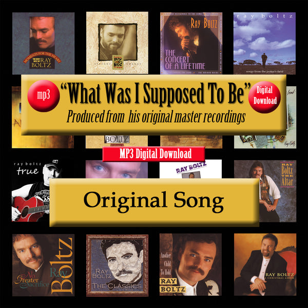 """What Was I Supposed To Be"" The Original Recording by Ray Boltz"