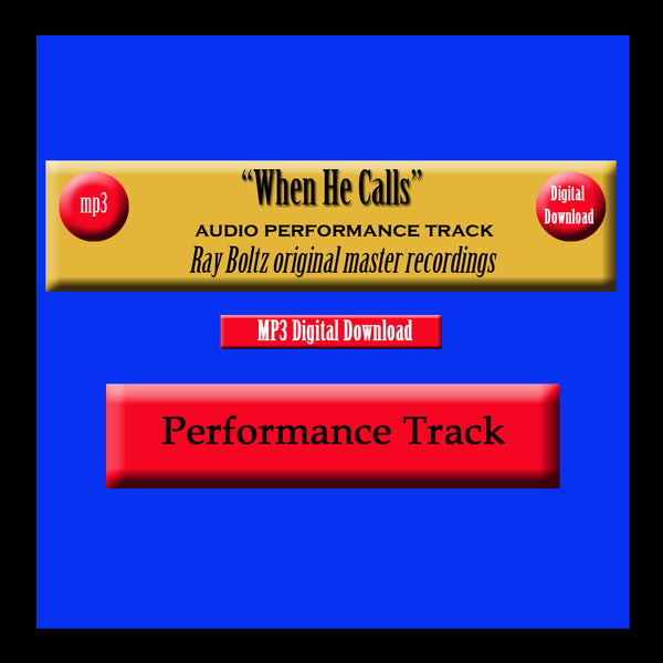 """When He Calls"" Original Ray Boltz Performance Track"