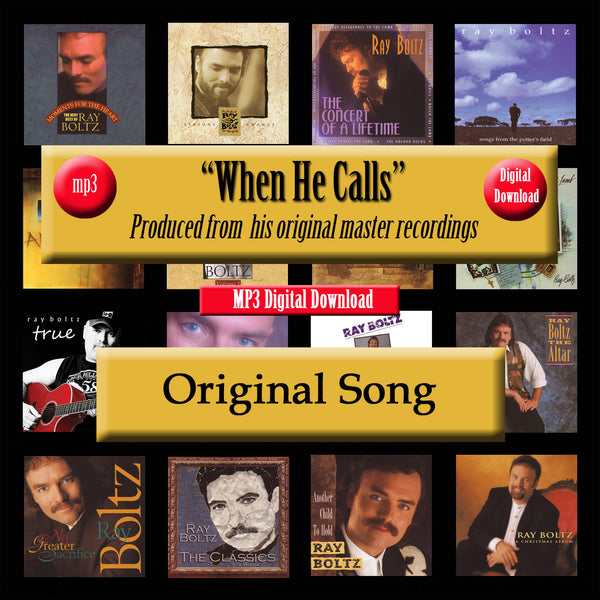 """When He Calls"" The Original Recording by Ray Boltz"