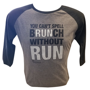 Scottsdale Half Marathon - You Can't Spell BRUNCH Without RUN Unisex Tee